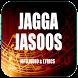 Songs Of Jagga Jasoos by AAJ Melody