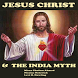 Jesus Christ & The India Myth by kaisen