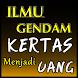 ILMU GENDAM KERTAS MENJADI UANG TERBARU KOMPLIT by Amalan Nusantara
