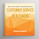 Customer Services In Business by CVDN