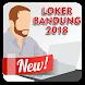 Loker Bandung 2018 by Prabu Siliwangi