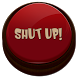 Shut Up Button by Fun Buddy