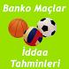 İddaa Tahminleri, Banko Maçlar by E-Banko (İddaa Tahminleri)