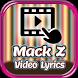 All MACK Z Video Lyrics by Suter Labs Studio
