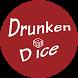 Drunken Dice
