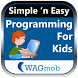 Programming For Kids by WAGmob by WAGmob (Simple 'n Easy)