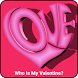 Who Is My Valentine? by Halfly Studios