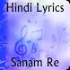 Lyrics of Sanam Re by KRISH APPS