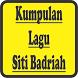 Lagu Siti Badriah Lengkap by Putra Has 21