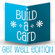 Build-A-Card: Get Well Edition by ISBX