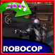 Guide for RoboCop™ by Aff Dev
