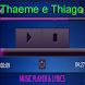 Thaeme e Thiago Musica Letra by Istana Bintang