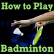 Learn How to Play BADMINTON by Sania Shukla001