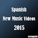 Spanish New Music Videos 2015 by Next Apps BD