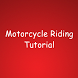 Motorcycle Riding Tutorial
