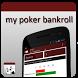 My Poker Bankroll by Cabeza Yunke
