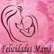 Felicidades mama. by Free Magic Apps
