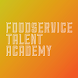 Foodservice Talent Academy by Shoot My Food