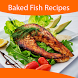 Baked Fish Recipes by Slay In Vogue Apps