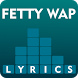 Fetty Wap Top Lyrics by TEXSO LYRICS