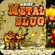 Guide Of Metal Slug by TipsForYou