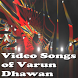 Video Songs of Varun Dhawan by Harhar shiv ji