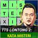 TTS Lontong 2: Kata Misteri by Demidemu