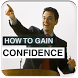 How to Gain Confidence by Afradad Media