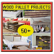 Wood Pallet Projects by BXAdesign
