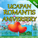 Ucapan Anniversary Romantis by Anak Soleh