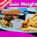 How To Gain Weight Fast (2018)