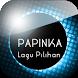 Lagu Pilihan Papinka by app to you