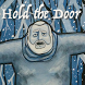 Hold the Door by TIRServ