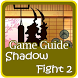 Guide Shadow Fight 2 by GuideApp