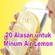 20 Alasan untuk Minum Air Lemon