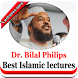 Dr.Bilal Philips Best Lectures by Islamic apps 2017