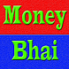 Money Bhai - Earn Unlimited Money