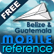 Belize & Guatemala -FREE Guide by MobileReference