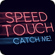 Speed Touch: Catch Me by Pollux Developers Team