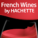 French Wines by Hachette Livre