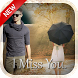 Miss You Photo Frame by Perfect Looks Apps