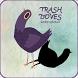 Rush Trash dove by magic box