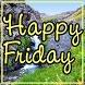 Happy Friday - pictures by Schöne Bilder
