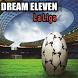 Tips DREAM ELEVEN:La Liga by Sequoia Corp