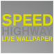 SPEED HIGHWAY Live Wallpaper by Weggar