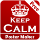Keep Calm Poster Creator Free by Bhima Apps