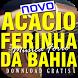 Acácio o Ferinha Da Bahia 2018 2017 palco mp3 vivo by Intan - App Studio