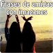 Frases de amigas con imagenes by Entertainment LTD Apps