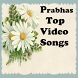 Prabhas Top Video Songs by HITSAPPSINDIA