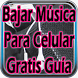 Bajar Música Para Celular Gratis Guia by YosepApps